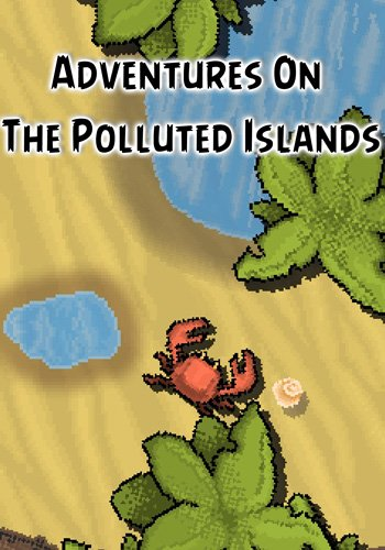 Adventures On The Polluted Islands / 2014 / PC