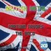 V.A. - British Metal: Fortune Favors The Bold (2CD) / 2018