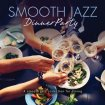 V.A. - Smooth Jazz Dinner Party / 2019