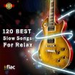 V.A. - 120 Best Slow Songs For Relax / 2021