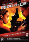 Делай или сдохни / Ride or Die / 2003