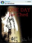 ONE DAY for Ched / 2012 / PC