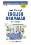 Gabriele Stobbe - Just Enough English Grammar Illustrated / 2008