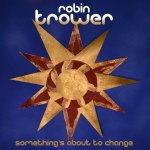 Robin Trower - Somethings About to Change / 2015 / FLAC lossless