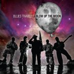 Blues Traveler - Blow Up The Moon / 2015 / FLAC lossless