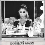 Ariana Grande - Dangerous Woman [Japanese Special Price Edition] . 2016 / MP3 320kbps