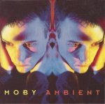 Moby - Ambient / 1993 / MP3 320kbps
