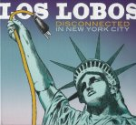 Los Lobos - Disconnected In New York City / 2013 / FLAC lossless