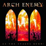 Arch Enemy - As The Stages Burn! [Live At Wacken 2016] / 2017 / FLAC lossless