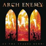 Arch Enemy - As The Stages Burn! (Live At Wacken 2016) / 2017 / MP3 320kbps