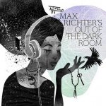 Max Richter - Out of the Dark Room [2CD] / 2017 / FLAC lossless