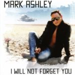 Mark Ashley - I Will Not Forget You / 2017 / MP3 320kbps