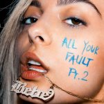 Bebe Rexha - All Your Fault: Pt. 2 / 2017 / FLAC lossless