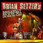Brian Setzer - Brian Setzer's Rockabilly Riot! Live From the Planet / 2012 / FLAC lossless