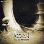 Koan - It's the Quiet Ones You Got to Watch / 2018 / FLAC lossless