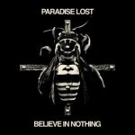 Paradise Lost - Believe in Nothing (Remixed & Remastered) / 2018 / MP3 320kbps