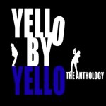 Yello - Yello By Yello The Anthology [3CD Limited Deluxe Edition] / 2010 / FLAC lossless