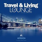 V.A. -Travel & Living Lounge Vol.3. Traveling Chillout Mood [Compiled by Marga Sol] / 2018 / MP3 320kbps