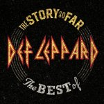 Def Leppard - The Story So Far: The Best Of Def Leppard (Compilation) / 2018 / MP3 320kbps