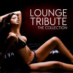 V.A. - Lounge Tribute: Collection (2010-2015) / FLAC lossless