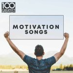 V.A. - 100 Greatest Motivation Songs / 2019  / FLAC lossless