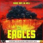 The Eagles - Good Day In Hell (Live) / 2019 / MP3 320kbps