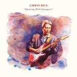 Chris Rea - Dancing With Strangers [Deluxe Edition][Remastered] / 2019 / FLAC lossless