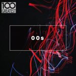 V.A. - 100 Greatest 00s: The Best Songs from the Decade / 2019 / MP3 320kbps