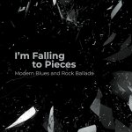 V.A. - I'm Falling to Pieces – Modern Blues and Rock Ballads / 2020 / MP3 320kbps