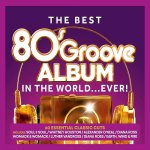 V.A. - The Best 80s Groove Album In The World… Ever! [3CD] / 2019 / MP3 320kbps