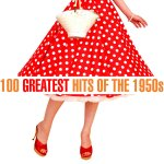 V.A. - 100 Greatest Hits of the 1950s / 2020 / MP3 320kbps