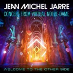 Jean Michel Jarre - Welcome To The Other Side [Concert from Virtual Notre-Dame] / 2021 / FLAC lossless