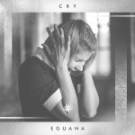 Eguana - Cry / 2021 / FLAC lossless