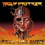 Holy Mother - Face This Burn / 2021 / MP3 320kbps