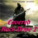 V.A. - Covered Rock Drive 2 от DON Music/ 2016 / FLAC lossless